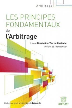 Les principes fondamentaux de l'arbitrage - bruylant - 9782802735854 -
