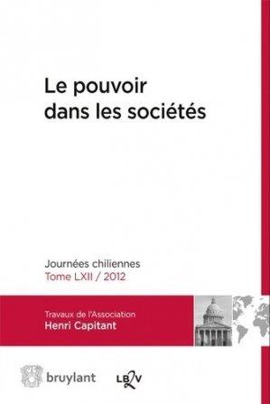 Le pouvoir dans les sociétés. Journées chiliennes 2012 - bruylant - 9782802745389 -