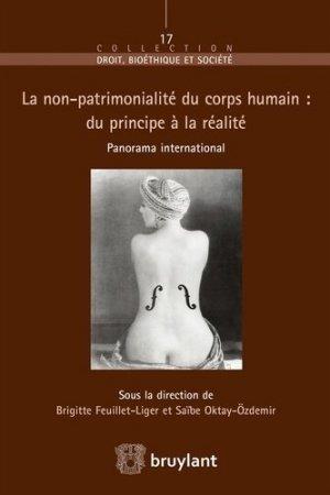 Le principe de non-patrimonialité du corps humain : du principe à la réalité - bruylant - 9782802757160 -