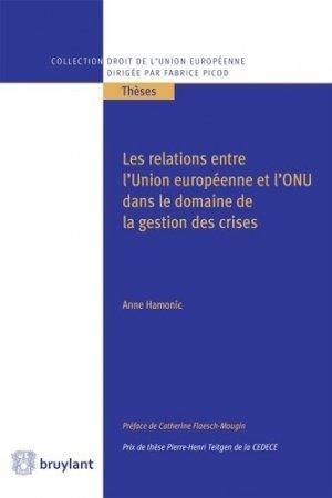 Les relations entre l'Union européenne et l'ONU dans le domaine de la gestion des crises - bruylant - 9782802761716 -