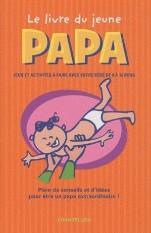 Le livre du jeune papa - Chantecler - 9782803454051 -