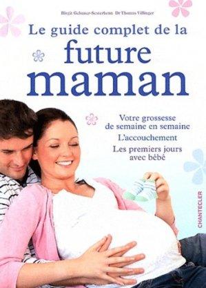 Le guide complet de la future maman - Chantecler - 9782803455201 -