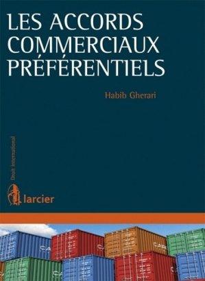 Les accords commerciaux préférentiels - Larcier - 9782804443535 -