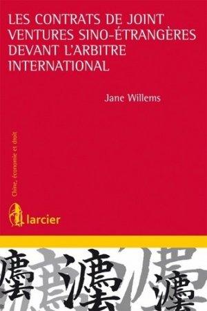 Les contrats de joint-ventures sino-étrangères devant l'arbitre international - Larcier - 9782804474522 -