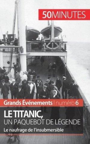Le Titanic, un paquebot de légende. Le naufrage de l'insubmersible - LePetitLittéraire - 9782806259271 -