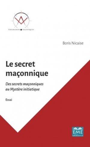 Le secret maçonnique - Editions Modulaires Européennes InterCommunication SPRL - 9782806636607 -