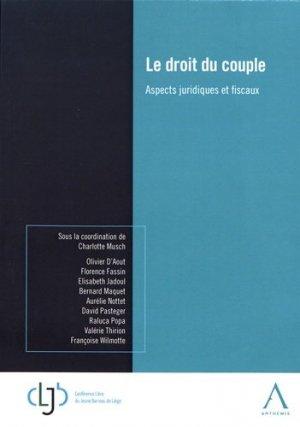 Le droit du couple. Aspects juridiques et fiscaux - Anthemis - 9782807205581 -
