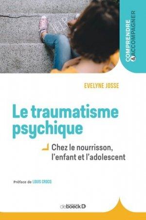 Le traumatisme psychique chez l'enfant - de boeck - 9782807307834 -
