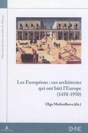 Les Européens : ces architectes qui ont bâti l'Europe (1450-1950) - peter lang - 9782807602793 -