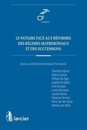 Le notaire face aux réformes des régimes matrimoniaux et des successions - Éditions Larcier - 9782807906372 -