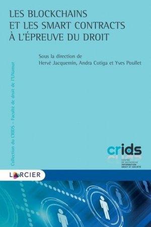 Les blockchains et les smart contracts à l'épreuve du droit - Éditions Larcier - 9782807925151 -