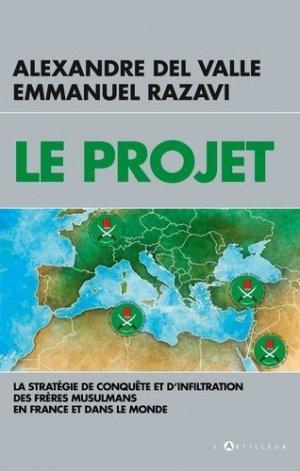 Le projet. La stratégie de conquête et d'infiltration des frères musulmans en France et dans le monde - toucan (éditions du) - 9782810008667 -