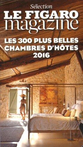 Les 300 plus belles chambres d'hôtes - le figaro - 9782810507368 -