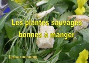 Les plantes sauvages bonnes à manger - Books on Demand Editions - 9782810611355 -