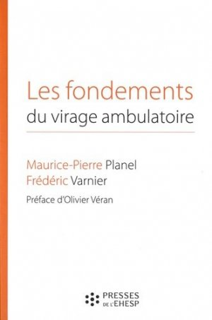 Les fondements du virage ambulatoire - presses de l'ehesp - 9782810905775 -