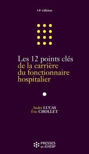 Les 12 points clés de la carrière du fonctionnaire hospitalier - ehesp - 9782810907175 -