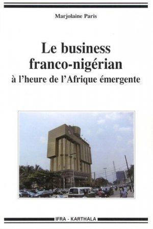 Le business franco-nigerian à l'heure de l'Afrique émergente - Karthala - 9782811107468 -