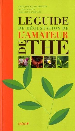Le guide de dégustation de l'amateur de thé - du chene - 9782812304125 -