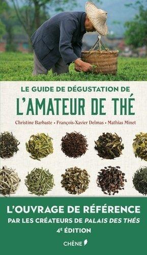 Le guide de dégustation de l'amateur de thé. 4e édition - du chene - 9782812318436 -