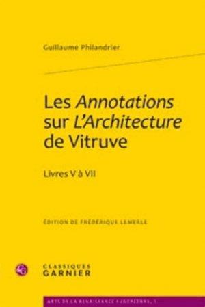 Les Annotations sur L'Architecture de Vitruve - classiques garnier - 9782812402845 -