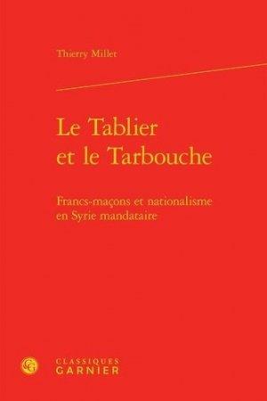 Le Tablier et le Tarbouche - Editions Classiques Garnier - 9782812425639 -