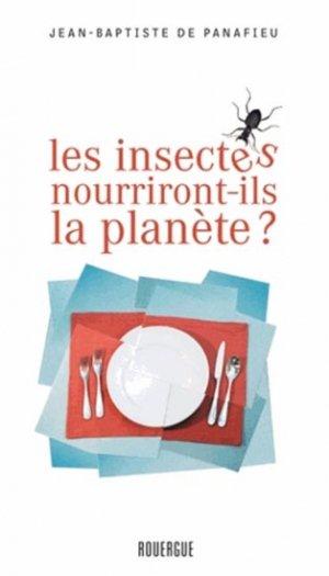 Les insectes nourriront-ils la planète ? - rouergue - 9782812605109 -