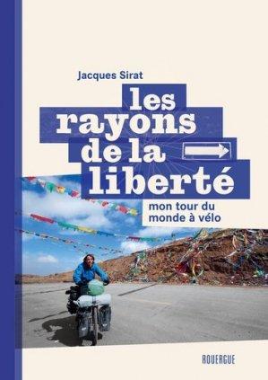 Les rayons de la liberté - Mon tour du monde à vélo - rouergue editions - 9782812614798 -