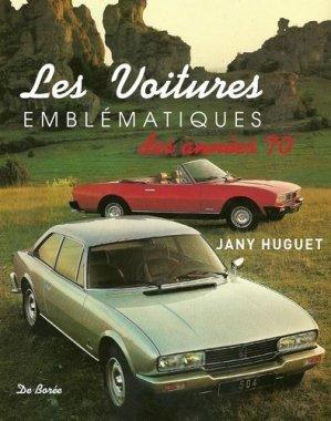 Les voitures emblématiques des années 70 - De Borée - 9782812922725 -