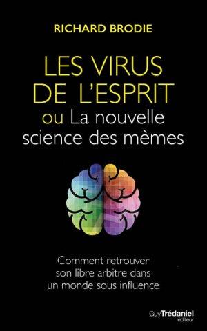 Le virus de l'esprit ou la nouvelle science des mèmes - guy tredaniel editions - 9782813208026 -