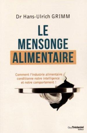 Le mensonge alimentaire - guy tredaniel editions - 9782813209344 -