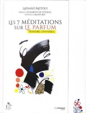 Les 7 méditations sur le parfum. Peindre l'invisible - guy tredaniel editions - 9782813215741 -