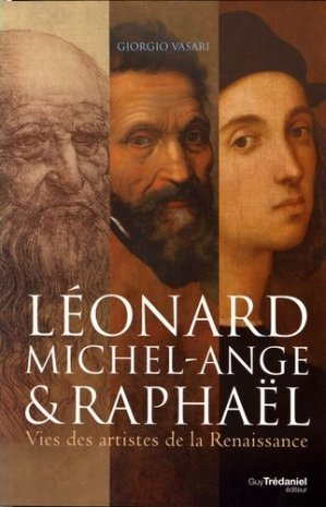 Léonard de Vinci, Michel-Ange et Raphaël - guy trédaniel - 9782813221049 -