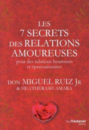 Les 7 secrets des relations amoureuses pour des relations heureuses et épanouissantes - guy tredaniel editions - 9782813221919 -