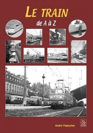 Le train de A à Z - alan sutton - 9782813803221 -