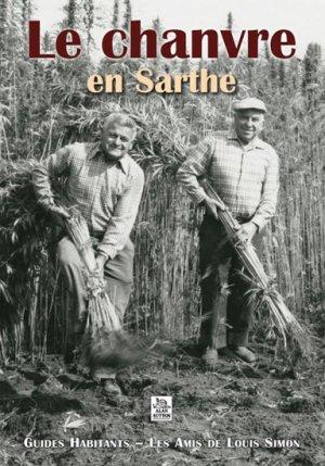 Le chanvre en Sarthe - alan sutton - 9782813804716