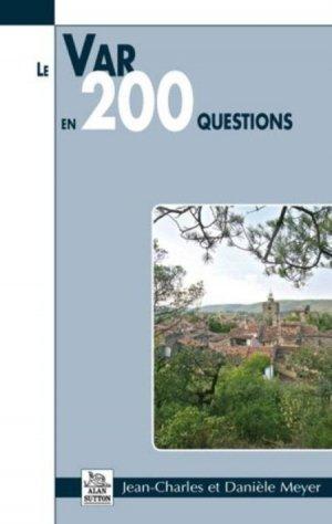 Le Var en 200 questions - alan sutton - 9782813805133 -