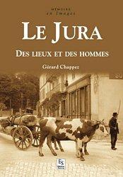 Le Jura - Des lieux et des hommes-alan sutton-9782813809551