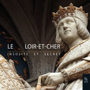 Le Loir-et-Cher insolite et secret - alan sutton - 9782813811752 -