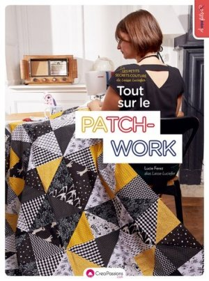 Les petits secrets couture de Laisse Luciefer : tout sur le patchwork - creapassions - 9782814105287 -