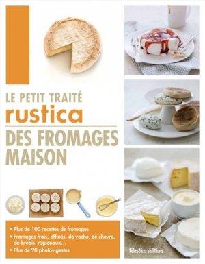 Le petit traité rustica des fromages maison - rustica - 9782815305167 -