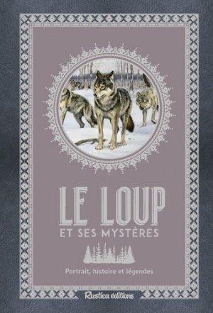 Le loup et ses mystères - Rustica - 9782815313681 -