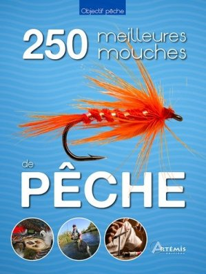Les 250 meilleures mouches de pêche - artemis - 9782816008746 -