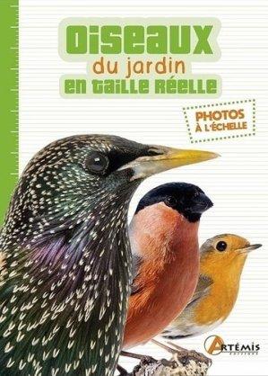 Les oiseaux du jardin en taille réelle - artémis - 9782816014419