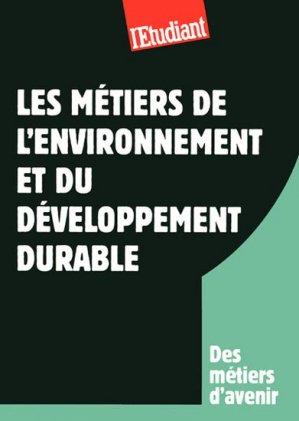 Les métiers de l'environnement et du développement durable - l'étudiant - 9782817601403