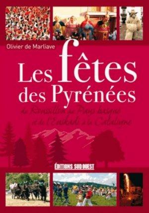 Les fêtes des Pyrénées. Du Roussillon au Pays basque et de l'Euskadi à la Catalogne - sud ouest - 9782817700229 -