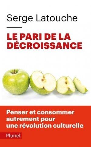 Le pari de la décroissance - Hachette Pluriel Editions - 9782818500088 -