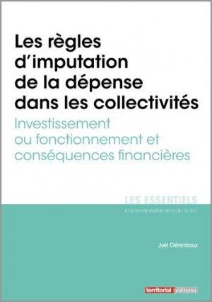 Les règles d'imputation de la dépense dans les collectivités. Investissement ou fonctionnement et conséquences financières - territorial - 9782818616086 -