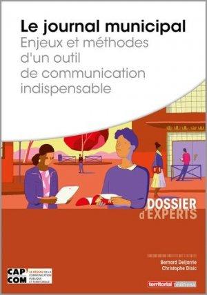 Le journal municipal. Enjeux et méthodes d'un outil de communication indispensable - territorial - 9782818616451 -