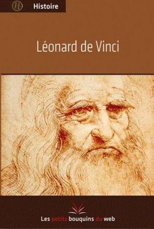 Léonard de Vinci - Les petits bouquins du Web Editions - 9782821000018 -