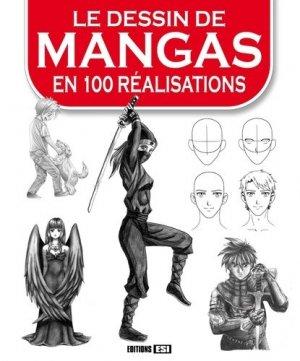 Le dessin de mangas en 100 réalisations - Editions ESI - 9782822604994 -